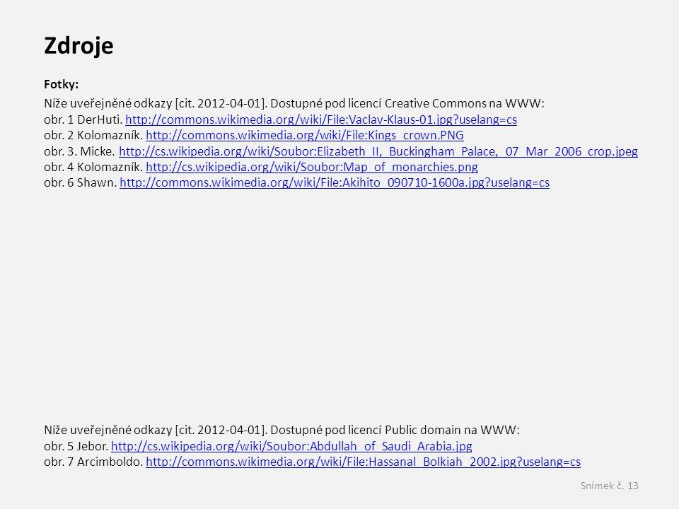 Zdroje Fotky: Níže uveřejněné odkazy [cit. 2012-04-01]. Dostupné pod licencí Creative Commons na WWW: